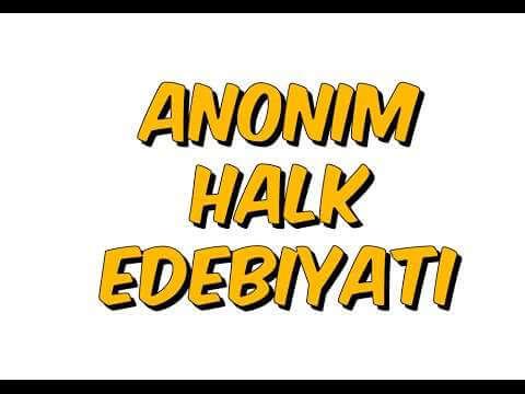 Anonim Halk Edebiyatı Genel Özellikleri