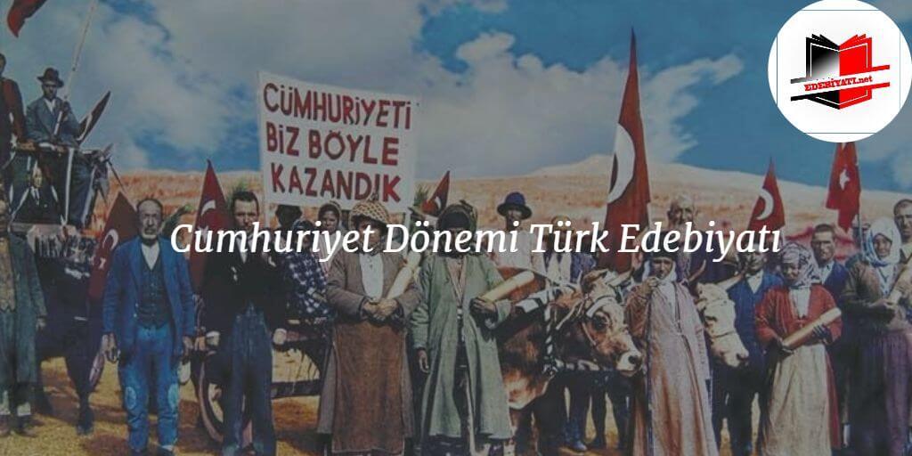 Cumhuriyet Dönemi Türk Edebiyatı