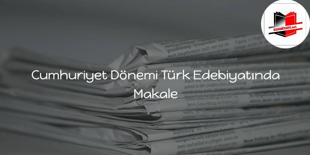 Cumhuriyet Dönemi Türk Edebiyatında Makale