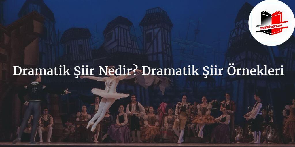 Dramatik Şiir Nedir Dramatik Şiir Örnekleri