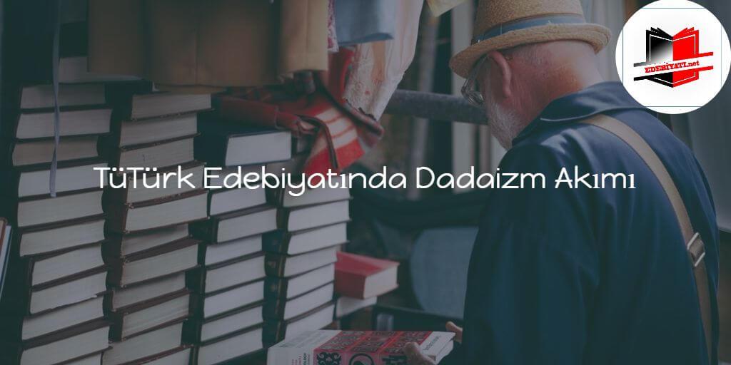 Türk Edebiyatında Dadaizm Akımı