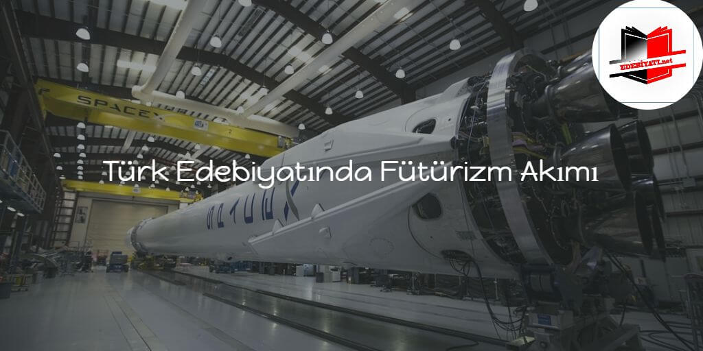Türk Edebiyatında Fütürizm Akımı