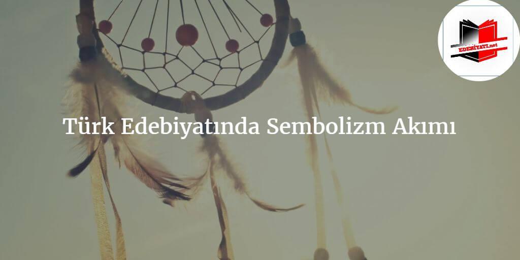 Türk Edebiyatında Sembolizm Akımı
