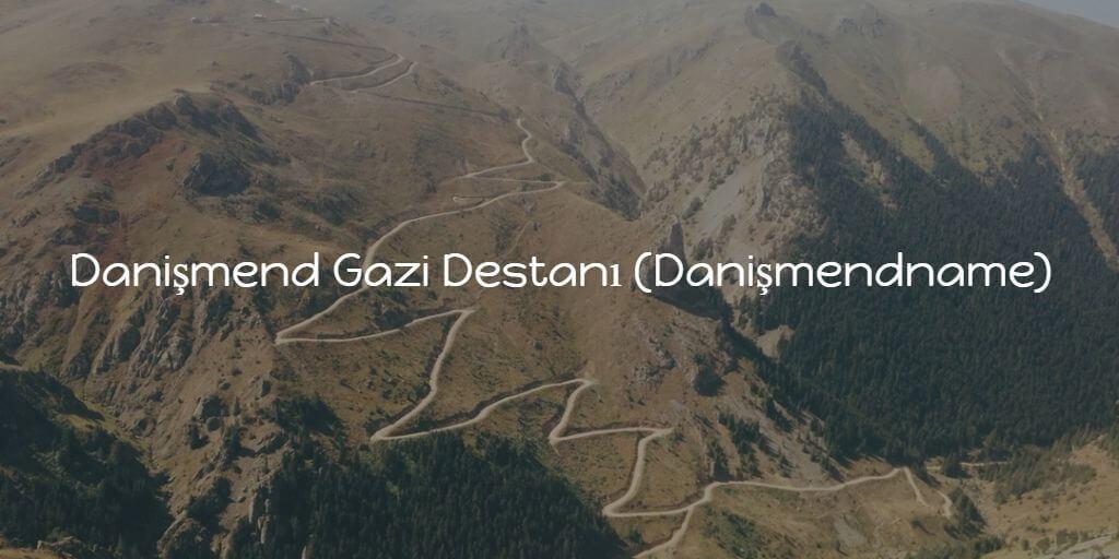 Danişmend Gazi Destanı (Danişmendname)