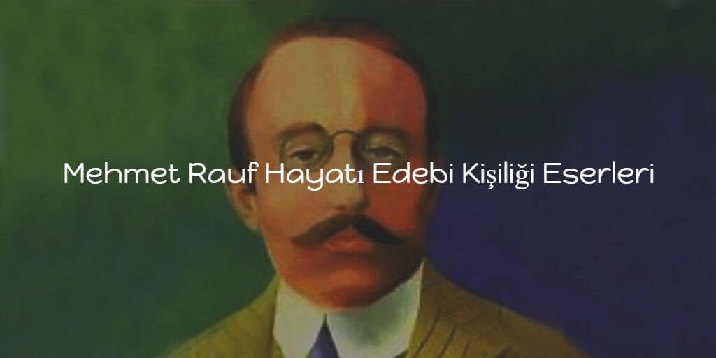 Mehmet Rauf Hayatı Edebi Kişiliği Eserleri