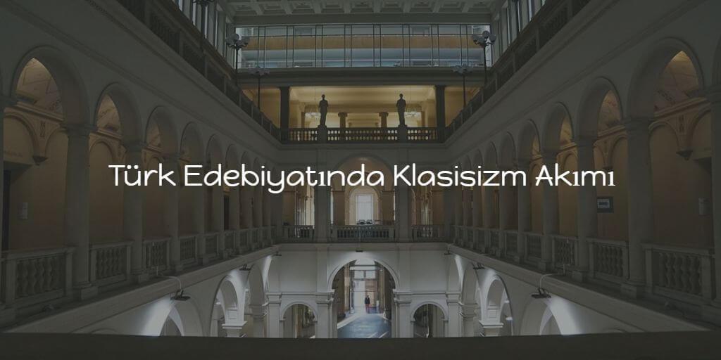 Türk Edebiyatında Klasisizm Akımı