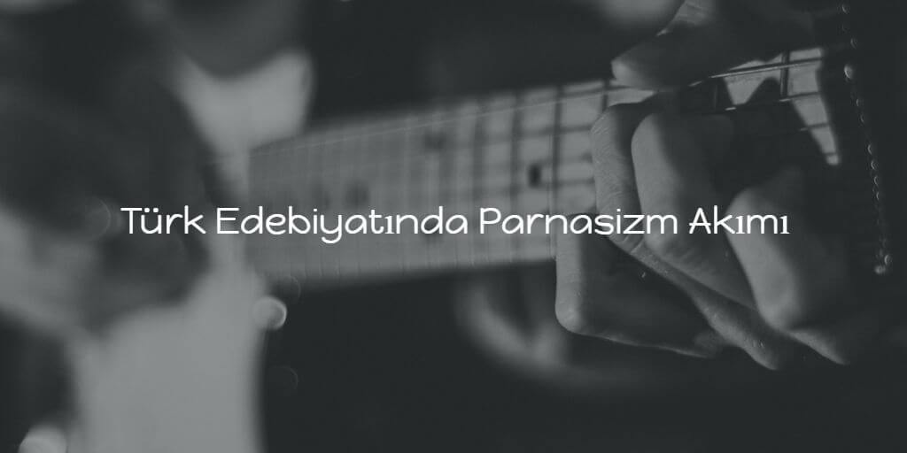 Türk Edebiyatında Parnasizm Akımı