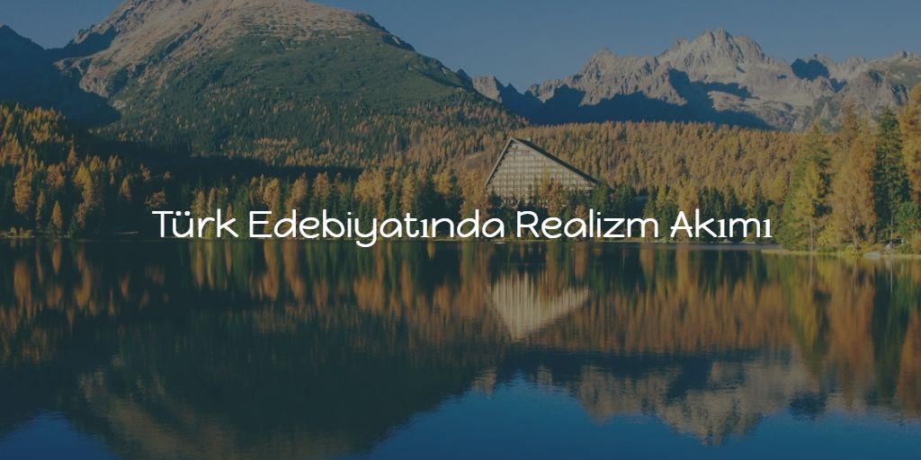 Türk Edebiyatında Realizm Akımı