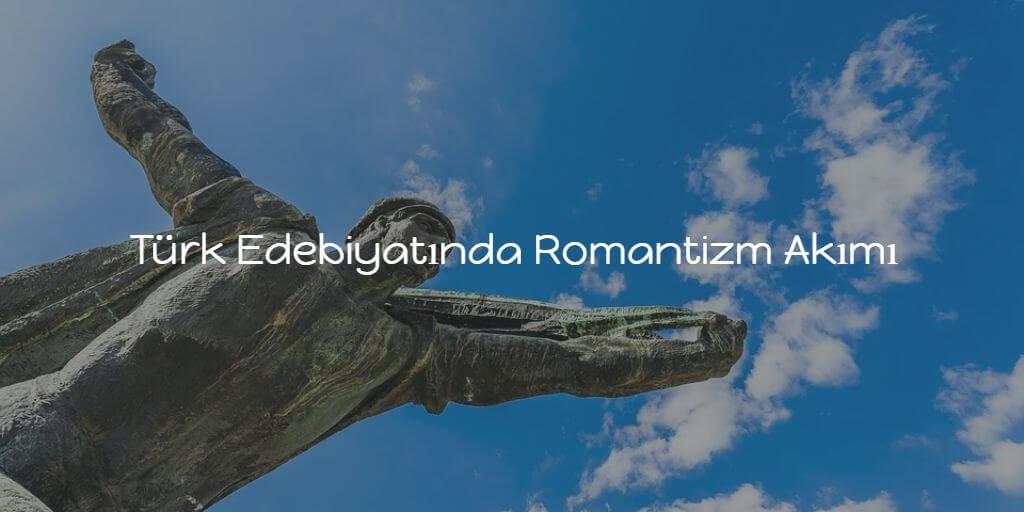 Türk Edebiyatında Romantizm Akımı