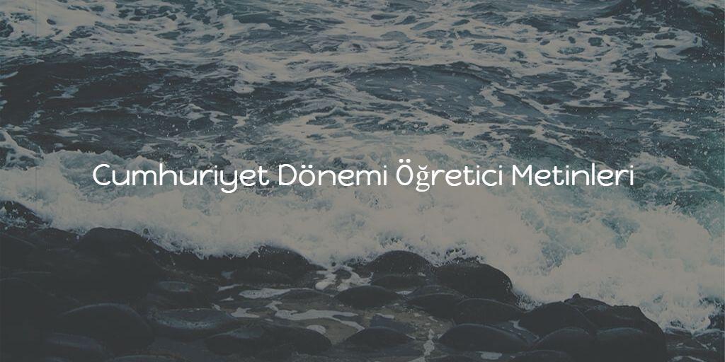 Cumhuriyet Dönemi Öğretici Metinleri
