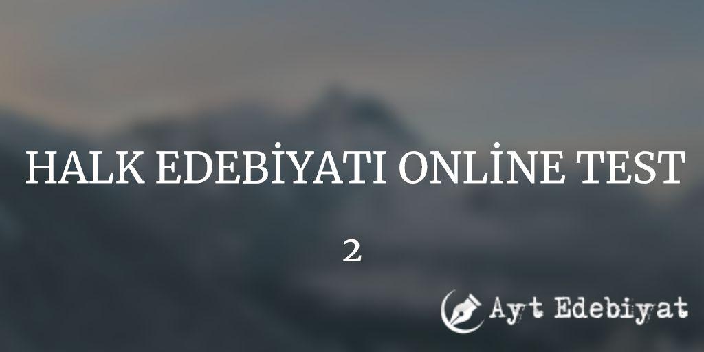 Halk Edebiyati Online Test 2 Ayt Edebiyat