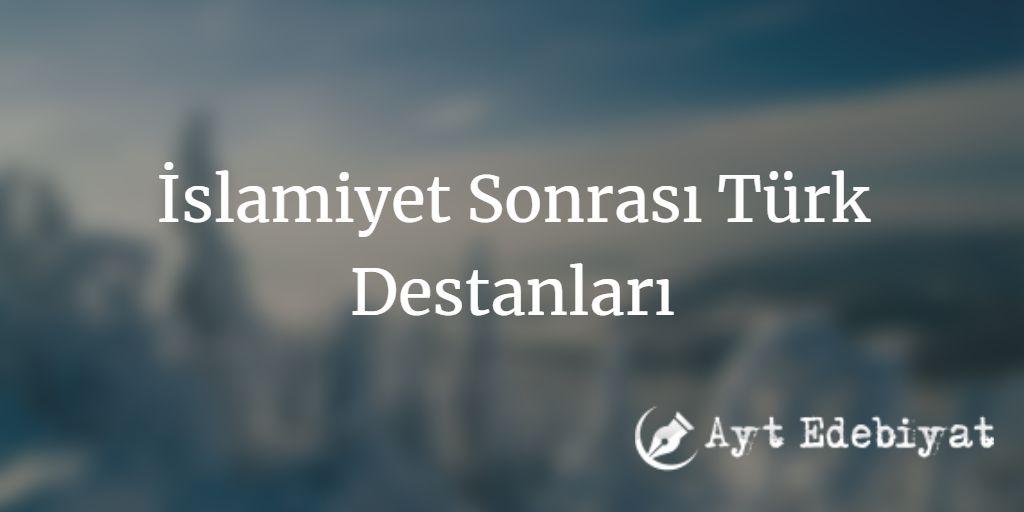 İslamiyet Sonrası Türk Destanları