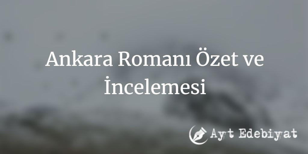 Ankara Romanı Özet ve İncelemesi